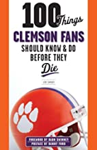 100 Things Clemson Fans Should Know & Do…