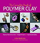 The Complete Book of Polymer Clay by Lisa…