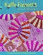 Kaffe Fassett's Quilt Romance: 20…