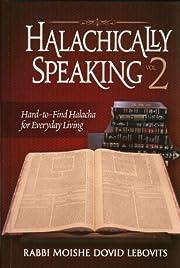 Halachically Speaking 2 av Rabbi Moshe Dovid…