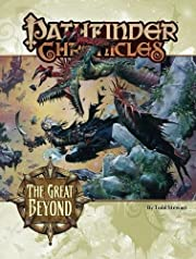 Pathfinder Chronicles: The Great Beyond (A…