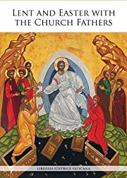 Lent and Easter with the Church Fathers af…
