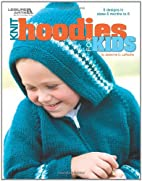 Knit Hoodies for Kids Leisure Arts #4453 by…