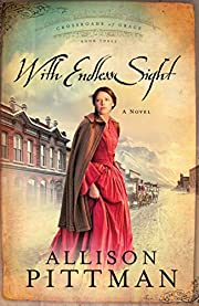 With Endless Sight (Crossroads of Grace #3)…