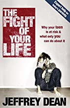 The Fight of Your Life: Why Your Teen Is at…