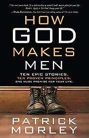 How God Makes Men: Ten Epic Stories. Ten…