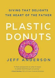 Plastic Donuts: Giving That Delights the…