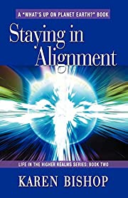 STAYING IN ALIGNMENT: Life in the Higher…
