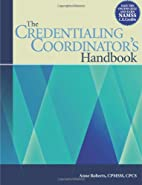 The Credentialing Coordinators Handbook by…