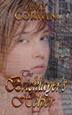 The Bricklayer's Helper by Amy Corwin