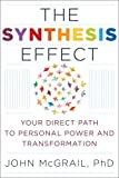 Image for The Synthesis Effect: Your Direct Path to Personal Power and Transformation