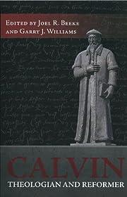 Calvin: Theologian and Reformer av Joel R.…