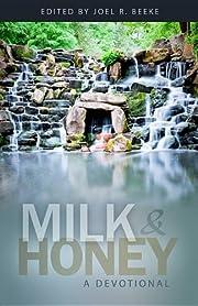 Milk and Honey: A Devotional af Joel R.…