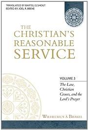 The Christian's Reasonable Service: Vol. 3…