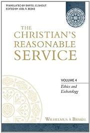 The Christian's Reasonable Service, Vol. 4…