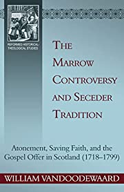 The Marrow Controversy and Seceder Tradition…