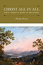 Christ All in All: What Christ Is Made to…