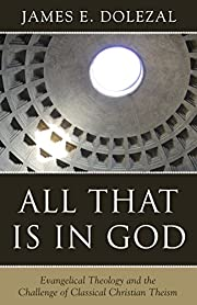 All That Is in God: Evangelical Theology and…