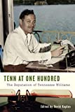 Tenn at one hundred : the reputation of Tennessee Williams / edited by David Kaplan