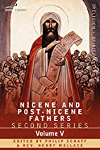 Nicene and Post-Nicene Fathers: Second…