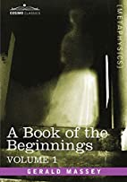 A Book of the Beginnings, Vol.1 by Gerald…