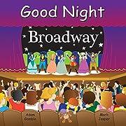 Good Night Broadway (Good Night Our World)…