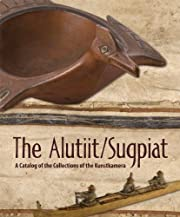 The Alutiit/Sugpiat: A Catalog of the…