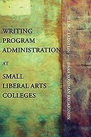 Writing Program Administration at Small…