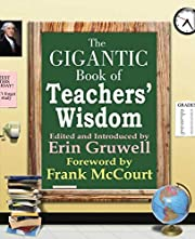 The Gigantic Book of Teachers' Wisdom…