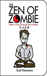 The Zen of Zombie: Better Living Through the…