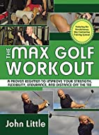 The Max Golf Workout: A Proven Regimen to…