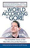 The World according to Gore : the incredible vision of the man who should be president / edited and with an introduction by Bill Katovsky