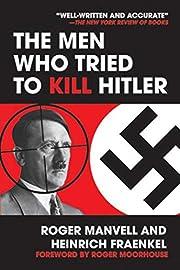 The Men Who Tried to Kill Hitler av Roger…