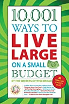 10,001 Ways to Live Large on a Small Budget…