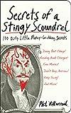 Secrets of a stingy scoundrel : 100 dirty little money-grubbing secrets / Phil Villarreal ; illustrations by Adam Wallenta