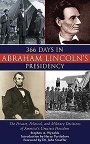 366 Days in Abraham Lincoln's Presidency:…