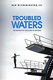 Troubled Waters: Rethinking the Theology of…