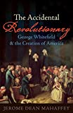 The Accidental Revolutionary: George Whitefield and the Creation of America book cover