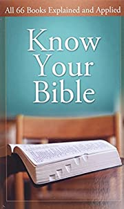 Know Your Bible: All 66 Books Explained and…