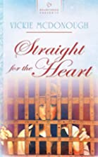 Straight for the Heart by Vickie McDonough