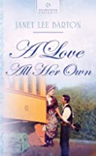 A Love All Her Own (HEARTSONG PRESENTS -…