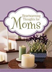 Heartwarming Thoughts for Moms de Michelle…