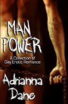 Man Power by Adrianna Dane