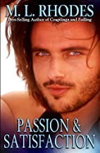 Passion & Satisfaction by M. L. Rhodes