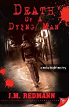 Death of a Dying Man by J. M. Redmann