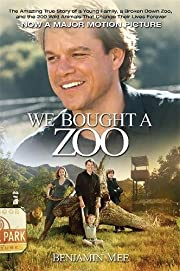 We Bought a Zoo: The Amazing True Story of a…