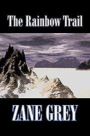 The Rainbow Trail de Zane Grey