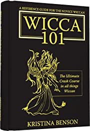 Wicca 101: A New Reference for the Beginner…