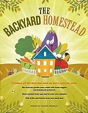 The Backyard Homestead: Produce all the food…