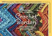 Around the Corner Crochet Borders: 150…